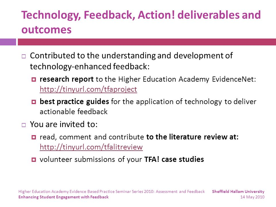 Technology, Feedback, Action! deliverables and outcomes Contributed to the understanding and development of technology-enhanced feedback: research rep