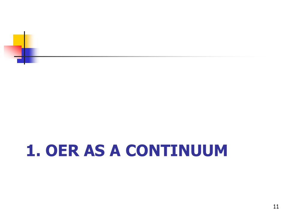 1. OER AS A CONTINUUM 11