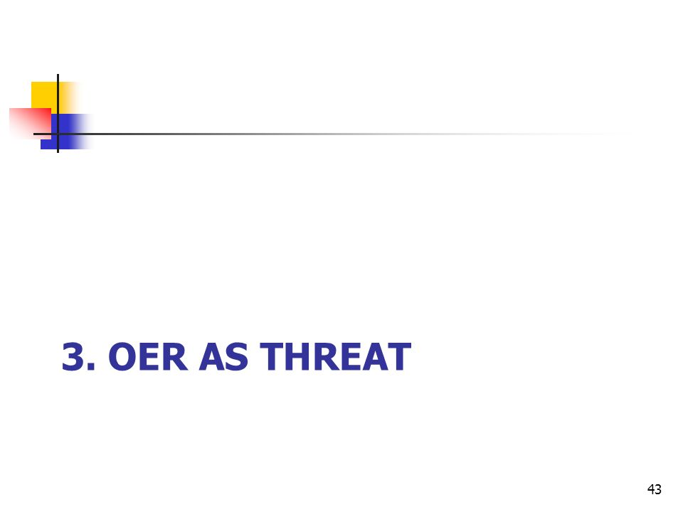 3. OER AS THREAT 43