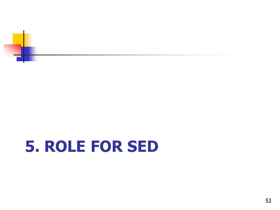 5. ROLE FOR SED 53