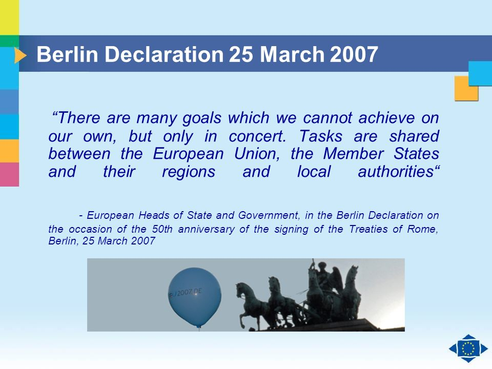 Click to edit Master title style Click to edit Master text styles Second level Third level Fourth level Fifth level 31 Berlin Declaration 25 March 2007 There are many goals which we cannot achieve on our own, but only in concert.