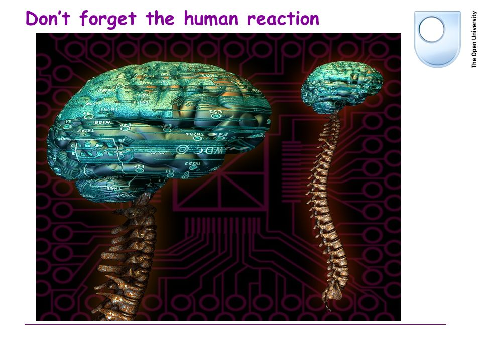 Dont forget the human reaction