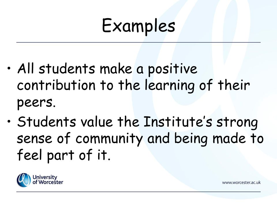 Examples All students make a positive contribution to the learning of their peers.