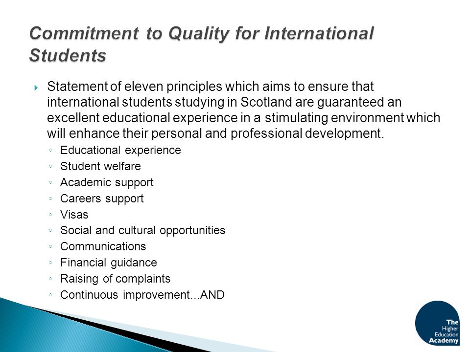 Scottish universities will aim to ensure that their academic staff are aware of any cultural complexities of communicating effectively with international students due to language or cultural barriers and will be supported by professional development training, thus helping to eliminate any prospective cultural clashes and misunderstandings with the rising number of international students they teach and supervise.