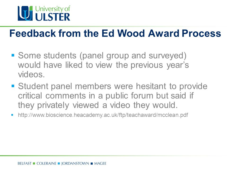 Feedback from the Ed Wood Award Process Some students (panel group and surveyed) would have liked to view the previous years videos.