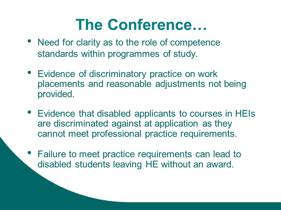 The Conference… Need for clarity as to the role of competence standards within programmes of study.