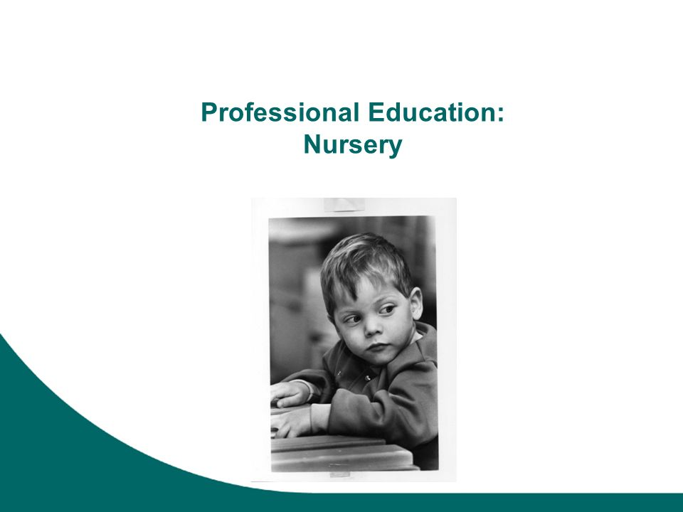 Professional Education: Nursery