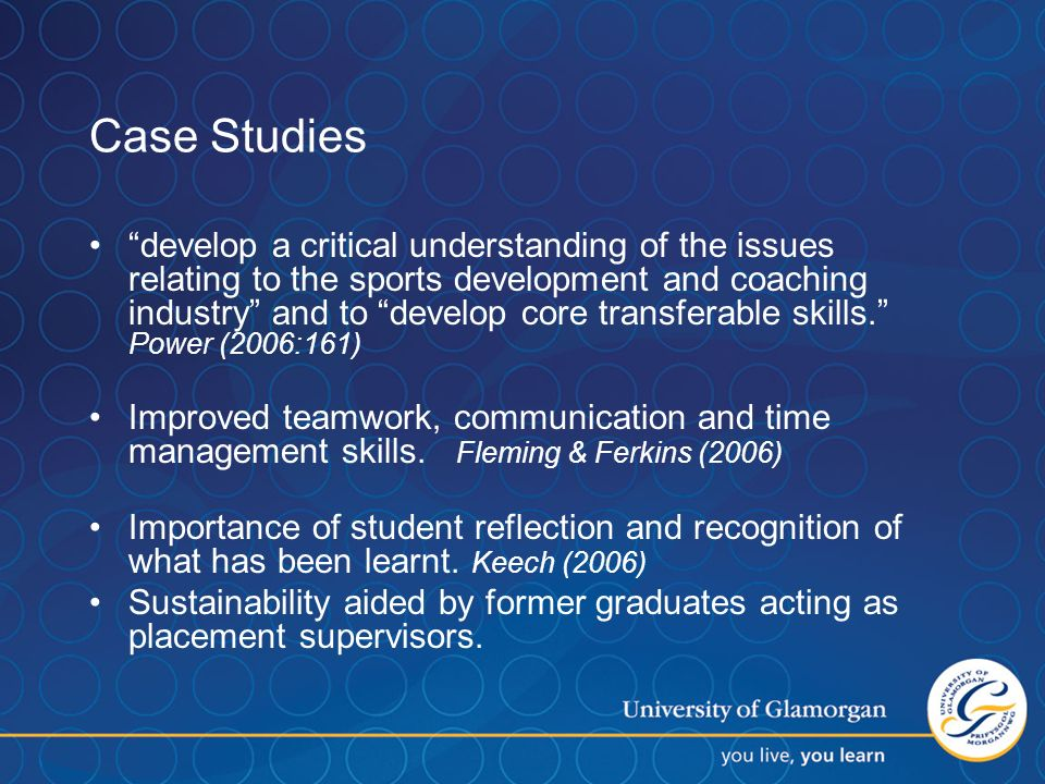 Case Studies develop a critical understanding of the issues relating to the sports development and coaching industry and to develop core transferable skills.