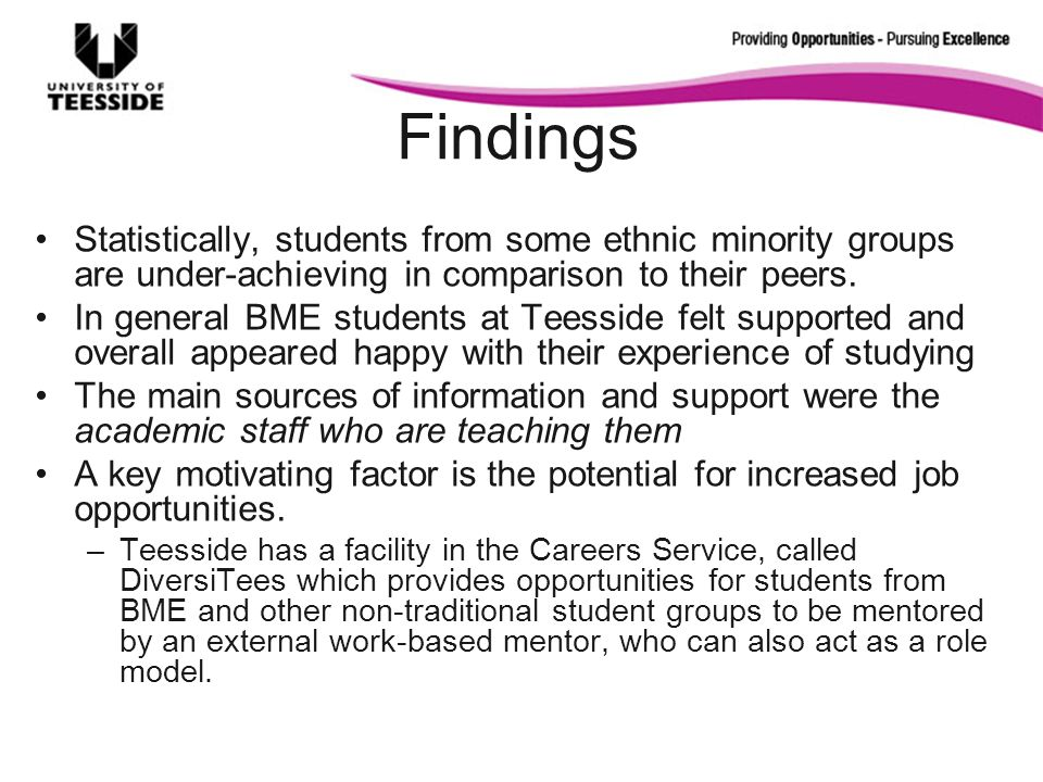 Findings Statistically, students from some ethnic minority groups are under-achieving in comparison to their peers.