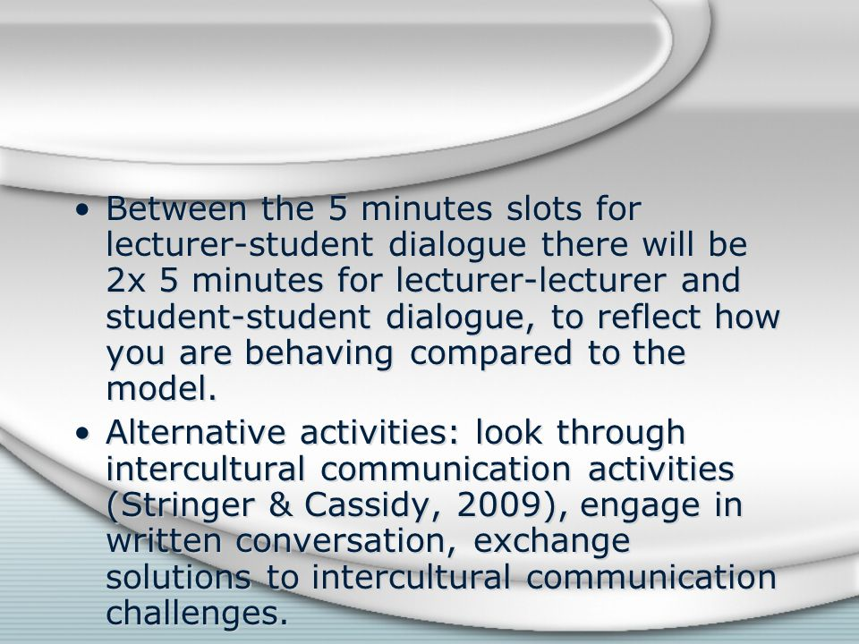 Between the 5 minutes slots for lecturer-student dialogue there will be 2x 5 minutes for lecturer-lecturer and student-student dialogue, to reflect ho