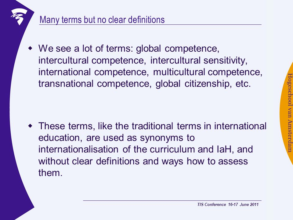 Many terms but no clear definitions We see a lot of terms: global competence, intercultural competence, intercultural sensitivity, international compe