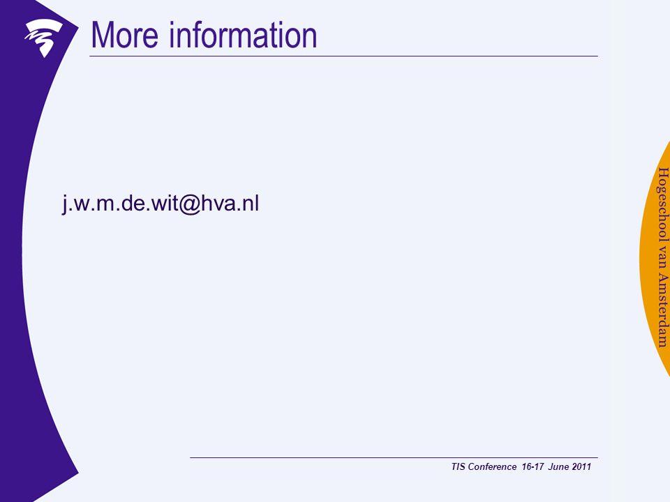 More information j.w.m.de.wit@hva.nl TIS Conference 16-17 June 2011
