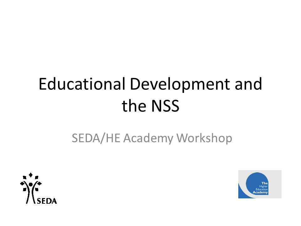 Educational Development and the NSS SEDA/HE Academy Workshop