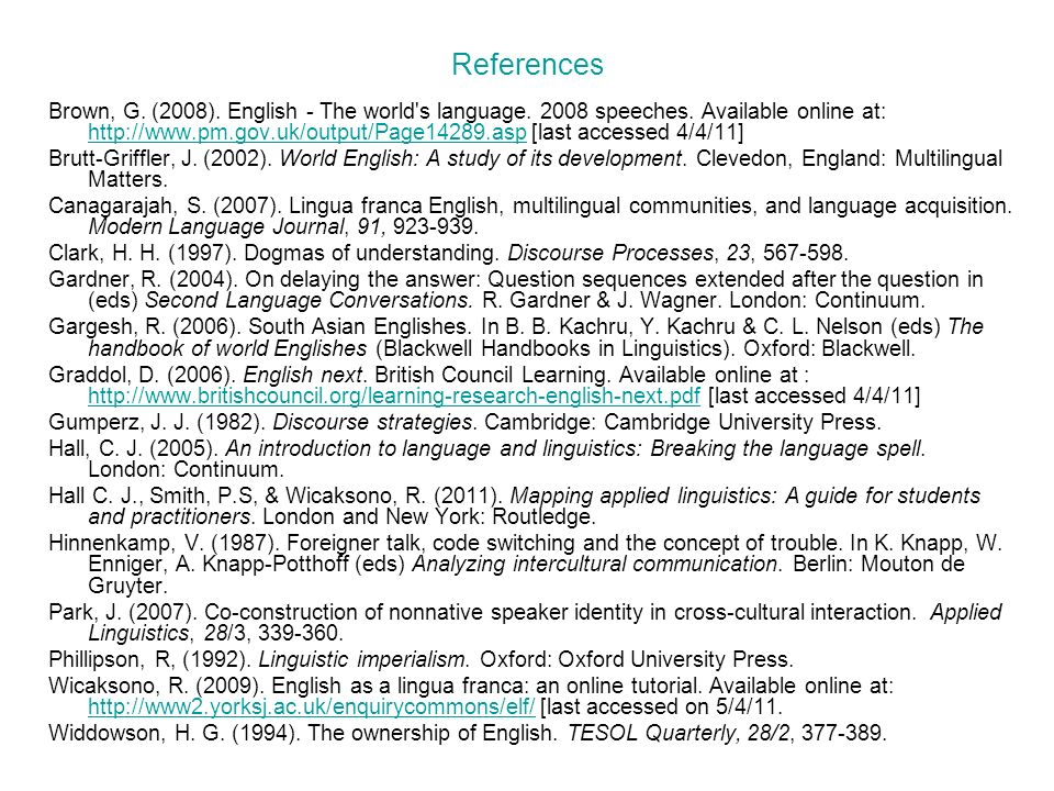 References Brown, G. (2008). English - The world s language.