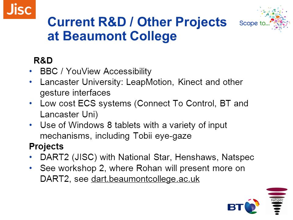 Current R&D / Other Projects at Beaumont College R&D BBC / YouView Accessibility Lancaster University: LeapMotion, Kinect and other gesture interfaces