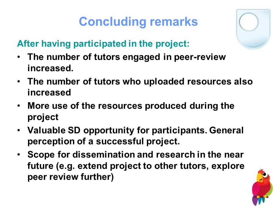 Concluding remarks After having participated in the project: The number of tutors engaged in peer-review increased.