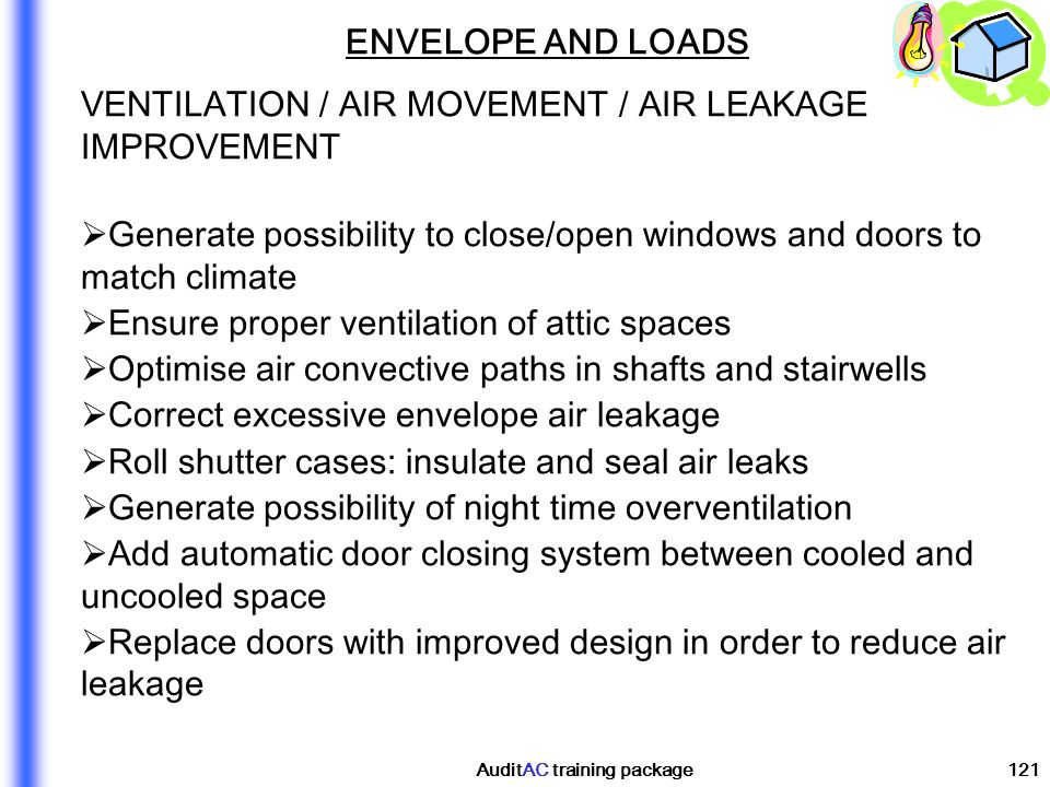 AuditAC training package121 ENVELOPE AND LOADS VENTILATION / AIR MOVEMENT / AIR LEAKAGE IMPROVEMENT Generate possibility to close/open windows and doo