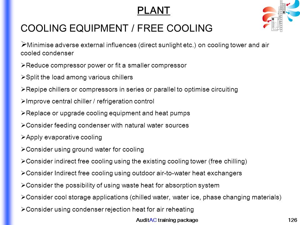 AuditAC training package126 PLANT COOLING EQUIPMENT / FREE COOLING Minimise adverse external influences (direct sunlight etc.) on cooling tower and ai