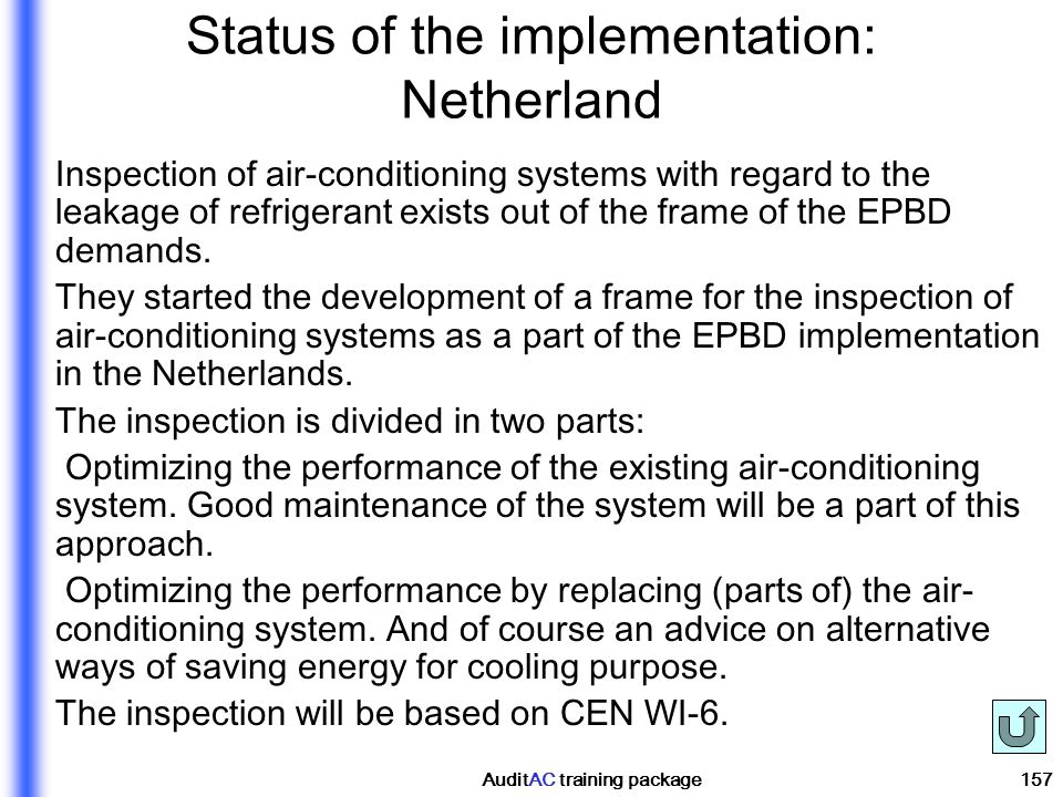 AuditAC training package157 Status of the implementation: Netherland Inspection of air-conditioning systems with regard to the leakage of refrigerant