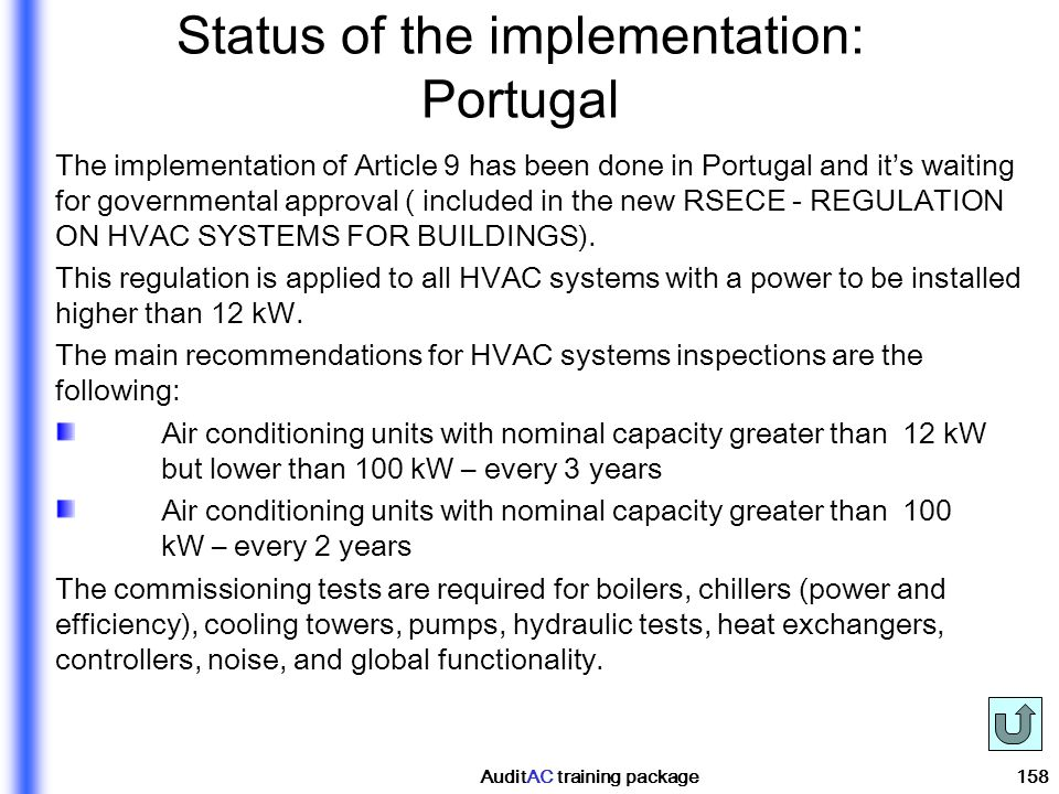 AuditAC training package158 Status of the implementation: Portugal The implementation of Article 9 has been done in Portugal and its waiting for gover