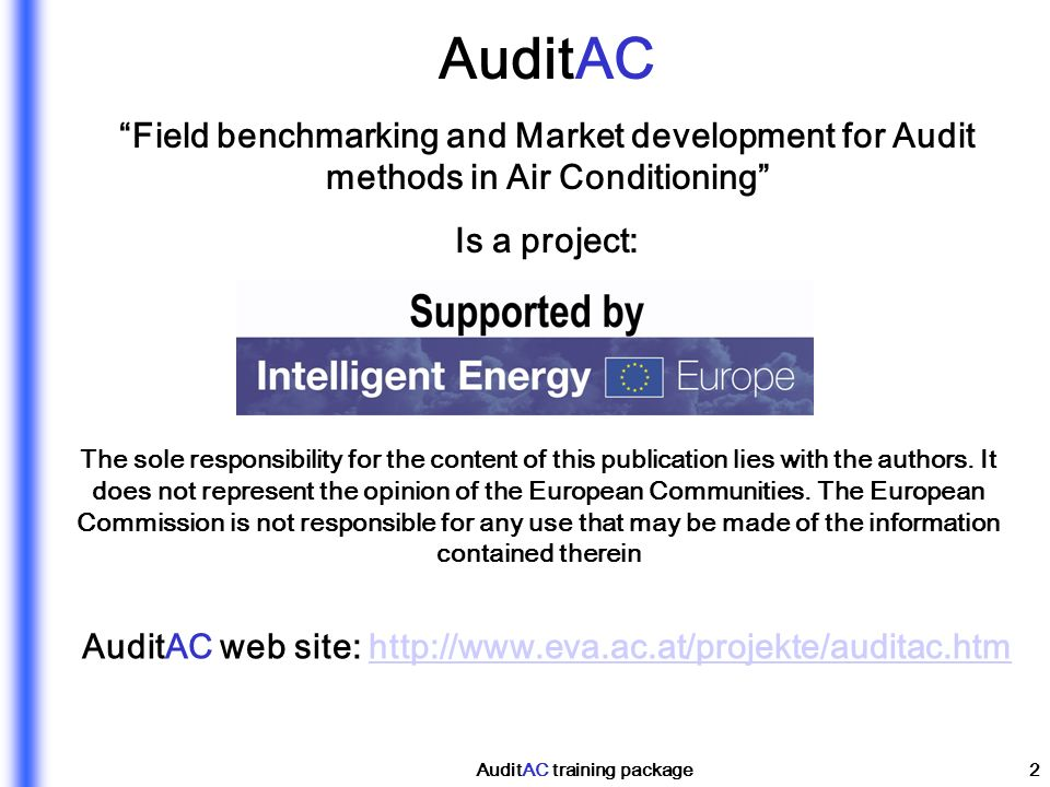 AuditAC training package2 AuditAC Field benchmarking and Market development for Audit methods in Air Conditioning Is a project: The sole responsibilit