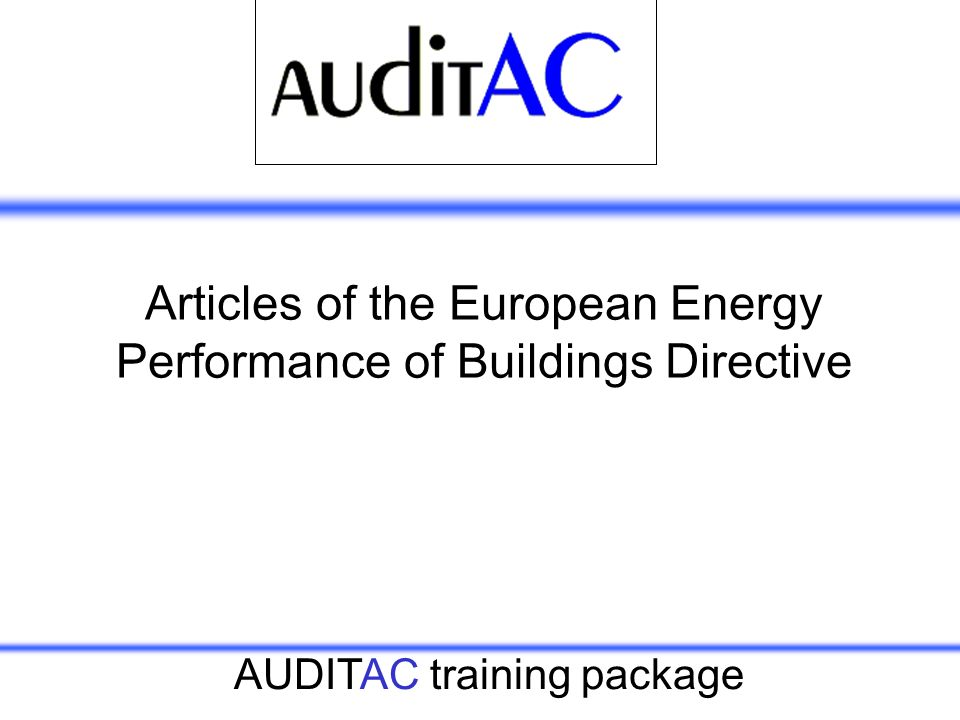AUDITAC training package Articles of the European Energy Performance of Buildings Directive