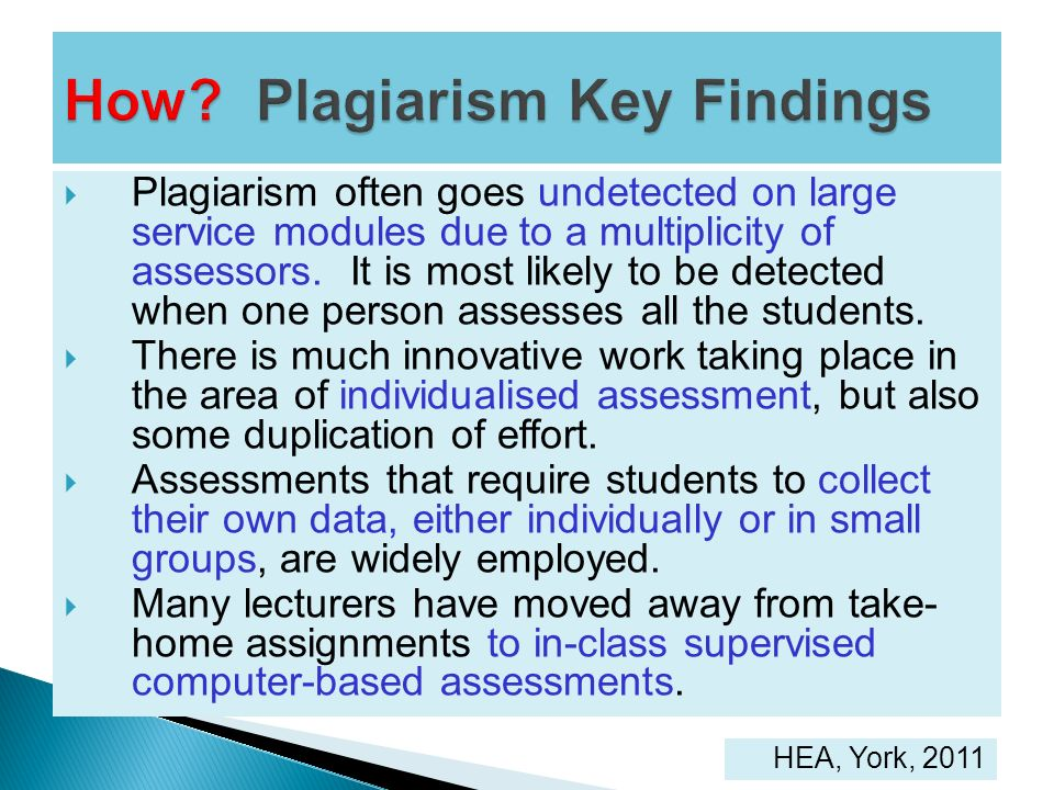 Plagiarism often goes undetected on large service modules due to a multiplicity of assessors. It is most likely to be detected when one person assesse