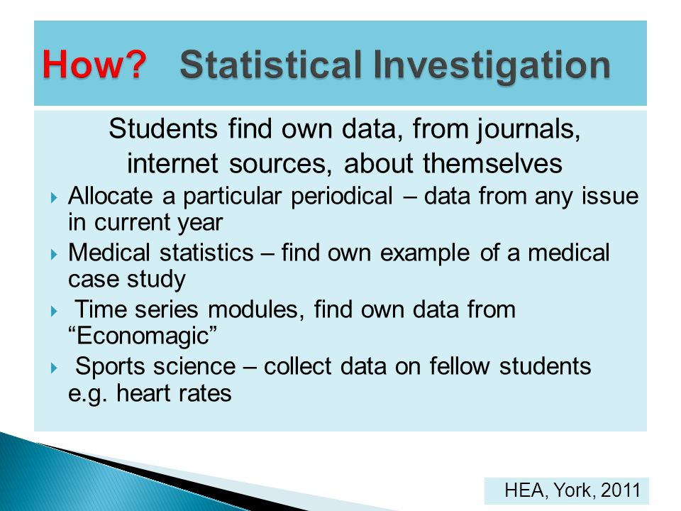 Students find own data, from journals, internet sources, about themselves Allocate a particular periodical – data from any issue in current year Medic