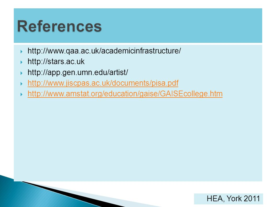 http://www.qaa.ac.uk/academicinfrastructure/ http://stars.ac.uk http://app.gen.umn.edu/artist/ http://www.jiscpas.ac.uk/documents/pisa.pdf http://www.