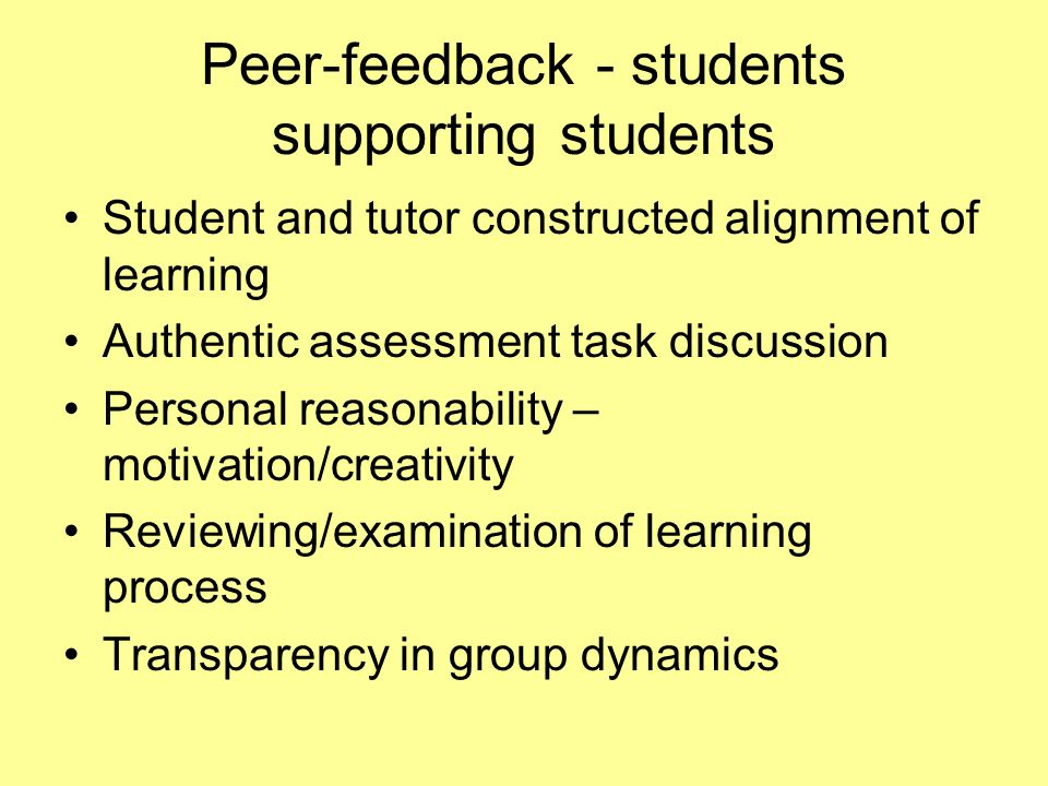 Peer-feedback - students supporting students Student and tutor constructed alignment of learning Authentic assessment task discussion Personal reasona