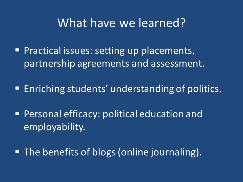 An enriched understanding of politics Placements illustrated class-based learning.