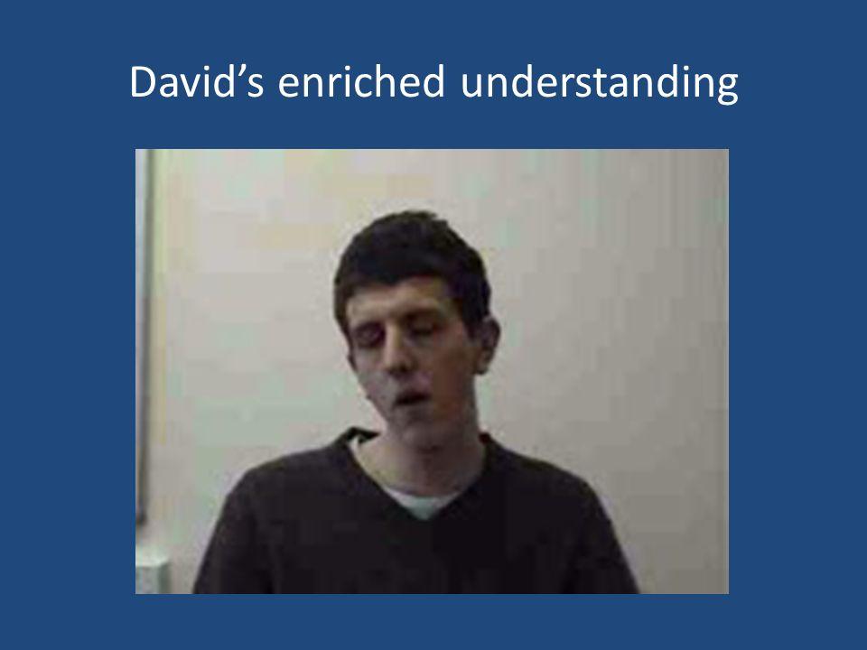 Davids enriched understanding