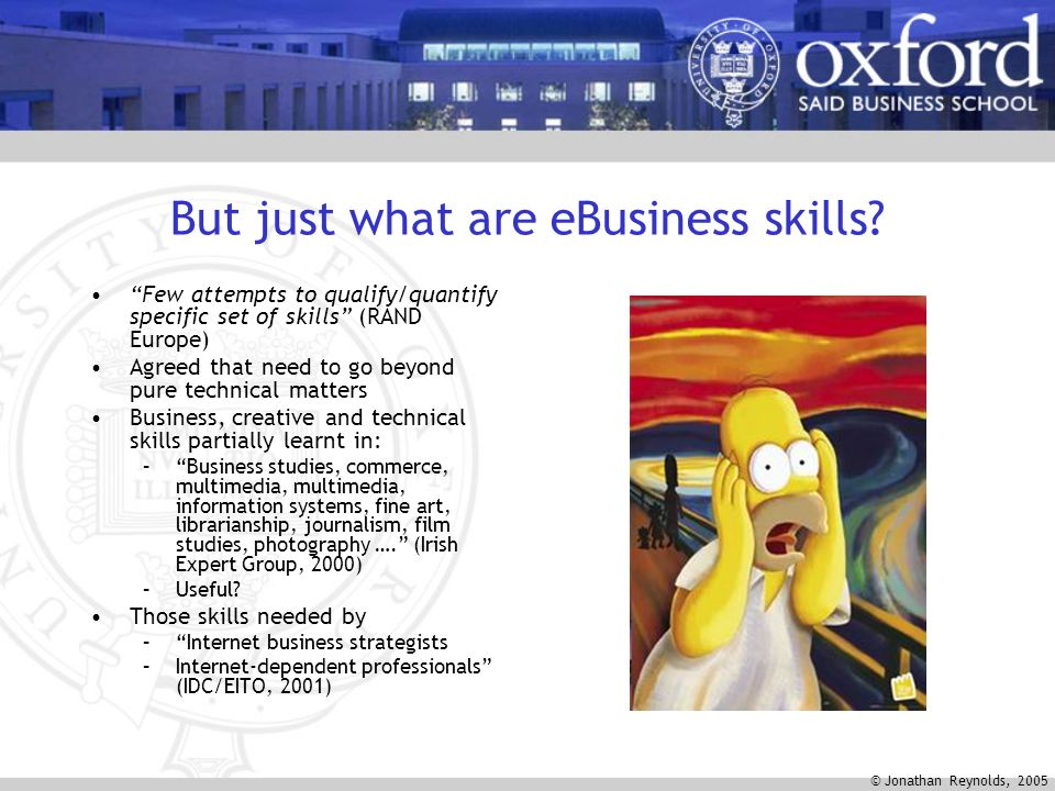 © Jonathan Reynolds, 2005 But just what are eBusiness skills.