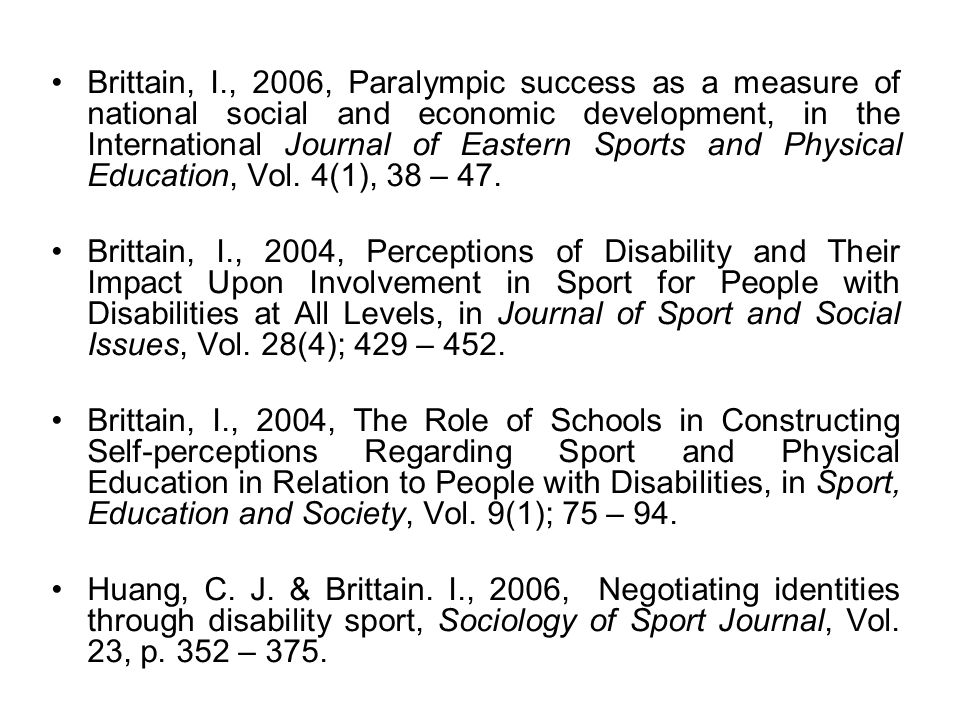 Brittain, I., 2006, Paralympic success as a measure of national social and economic development, in the International Journal of Eastern Sports and Ph