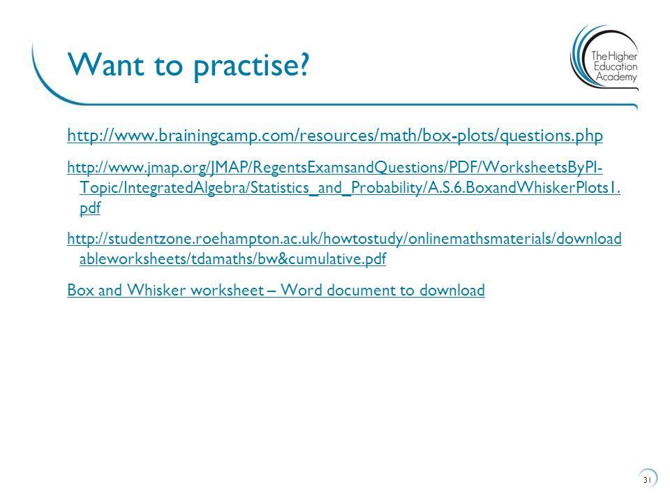 http://www.brainingcamp.com/resources/math/box-plots/questions.php http://www.jmap.org/JMAP/RegentsExamsandQuestions/PDF/WorksheetsByPI- Topic/Integra