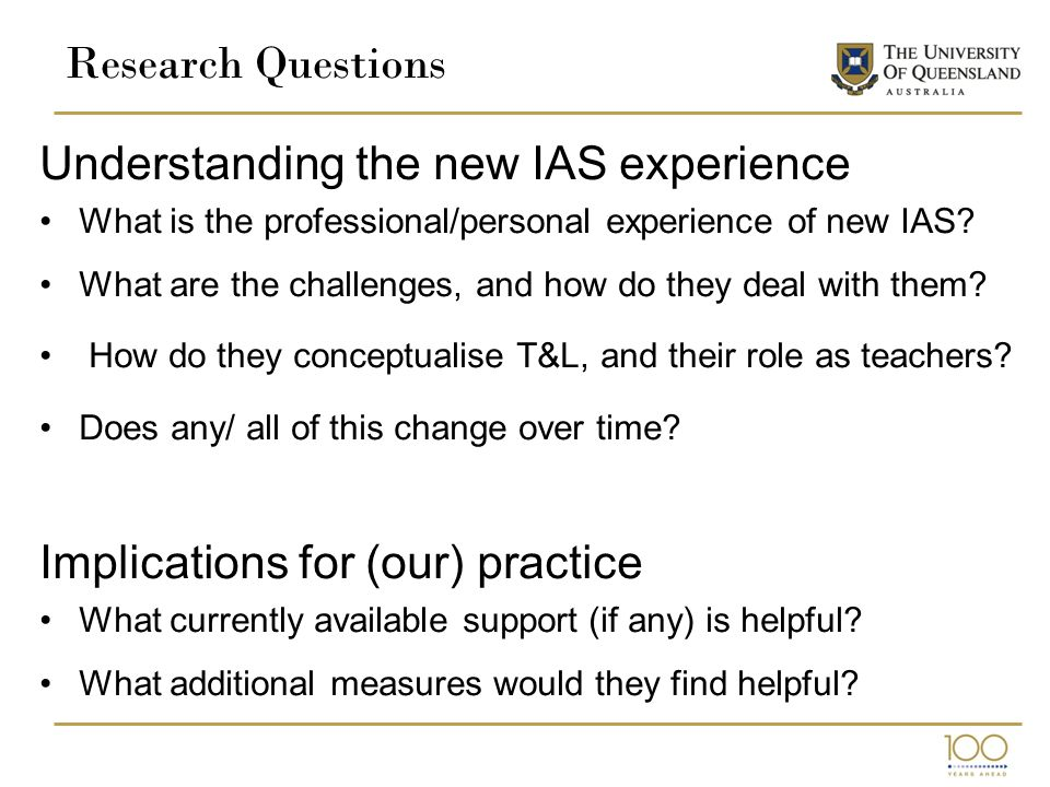 Research Questions Understanding the new IAS experience What is the professional/personal experience of new IAS.