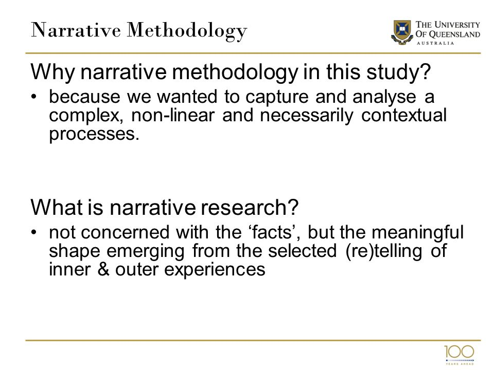 Narrative Methodology Why narrative methodology in this study.