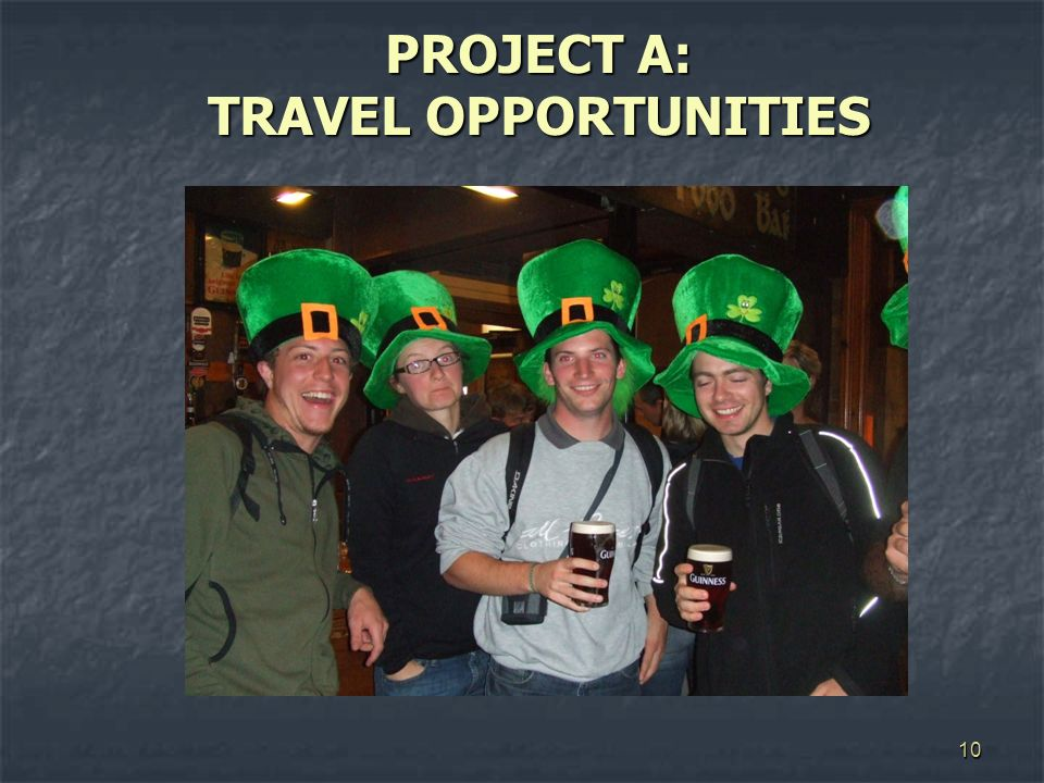 10 PROJECT A: TRAVEL OPPORTUNITIES