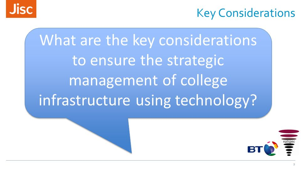 Key Considerations 2 What are the key considerations to ensure the strategic management of college infrastructure using technology