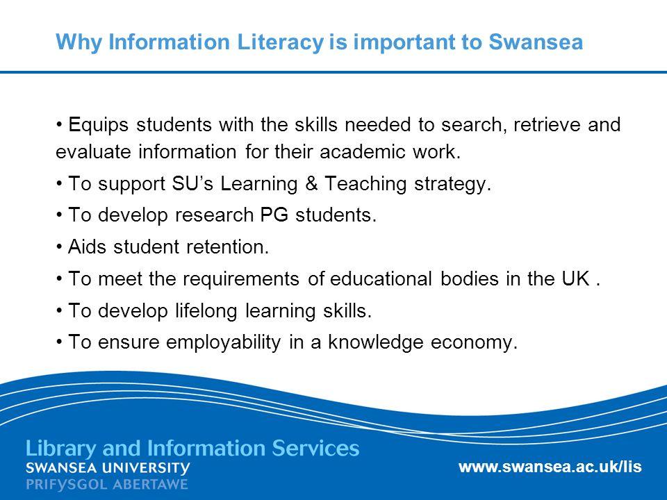 www.swansea.ac.uk/lis Why now.