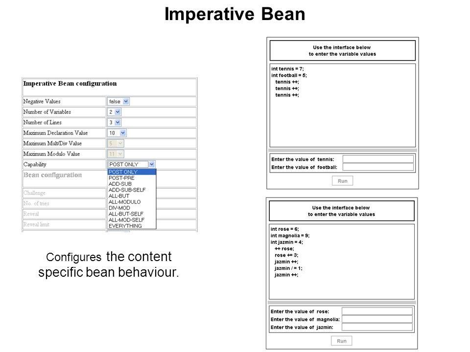 Imperative Bean Configures the content specific bean behaviour.