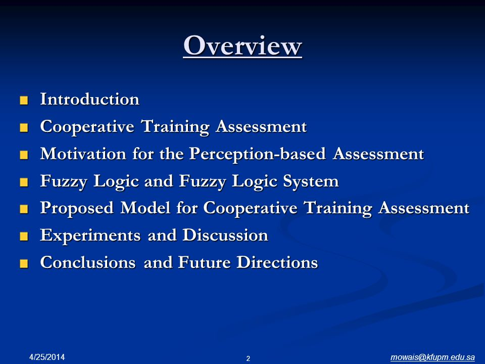 mowais@kfupm.edu.sa4/25/2014 2 Overview Introduction Introduction Cooperative Training Assessment Cooperative Training Assessment Motivation for the P