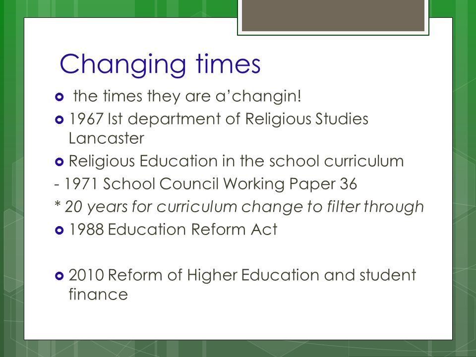 Times have changed Students from all faith/ belief backgrounds study religion/ employed as teachers Phenomenological approach to religions Faith literacy valued by many employers Incitement to religious hatred: monitoring Islamophobic/ antisemitic acts