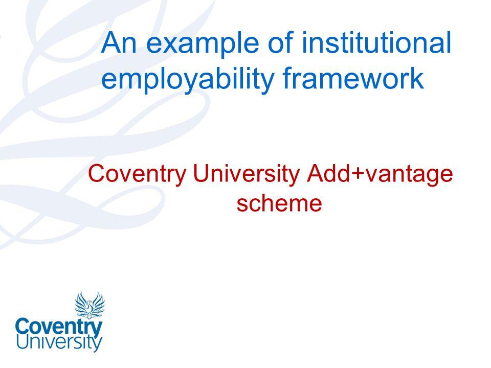 An example of institutional employability framework Coventry University Add+vantage scheme