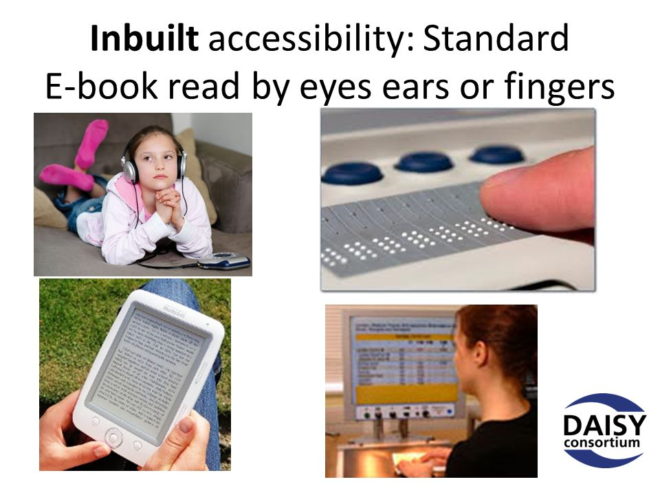 Inbuilt accessibility: Standard E-book read by eyes ears or fingers