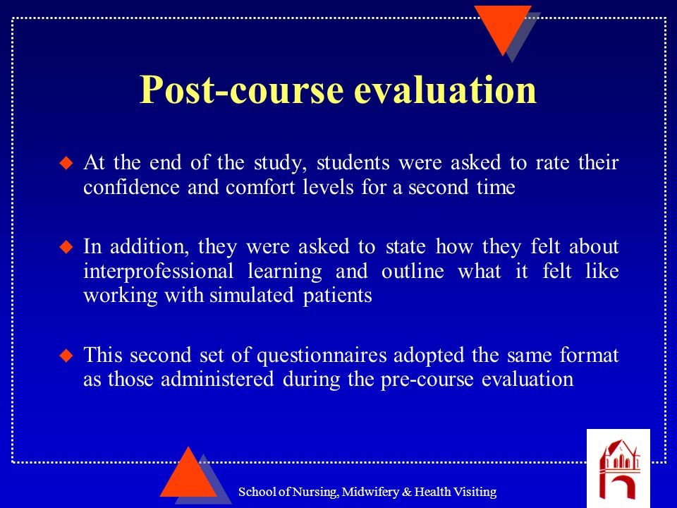 School of Nursing, Midwifery & Health Visiting Post-course evaluation u At the end of the study, students were asked to rate their confidence and comf