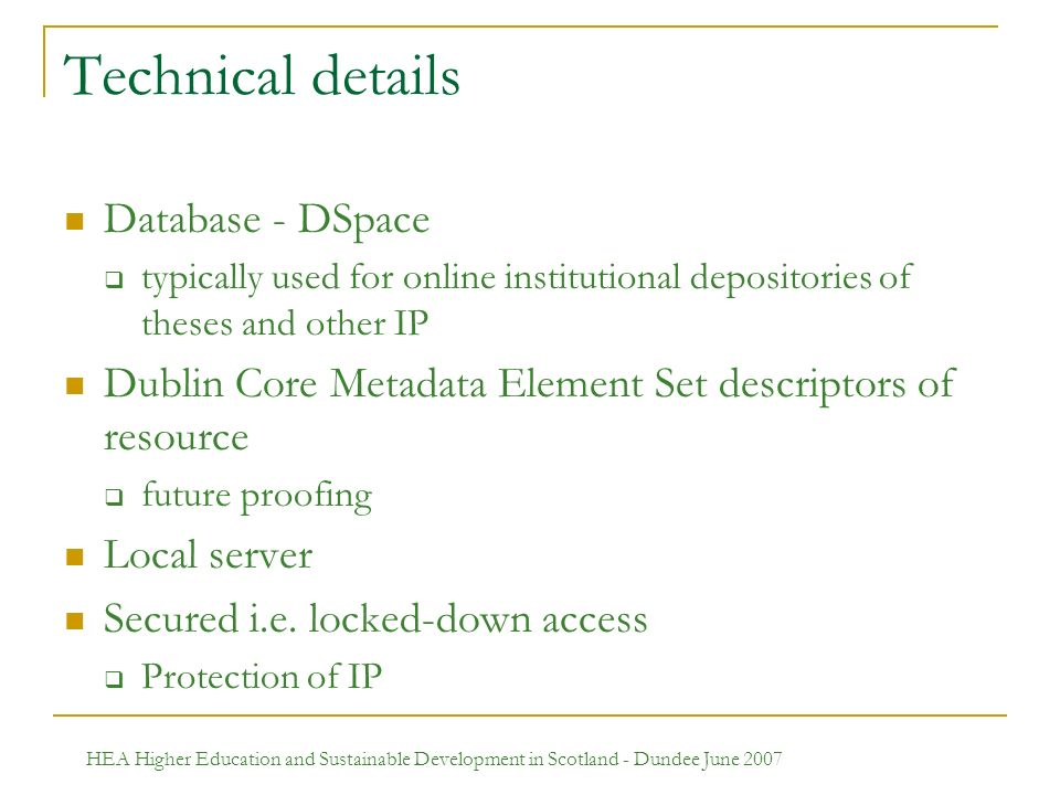 Technical details Database - DSpace typically used for online institutional depositories of theses and other IP Dublin Core Metadata Element Set descr