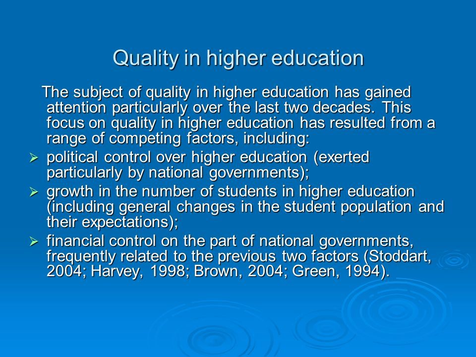 Quality in higher education The subject of quality in higher education has gained attention particularly over the last two decades.