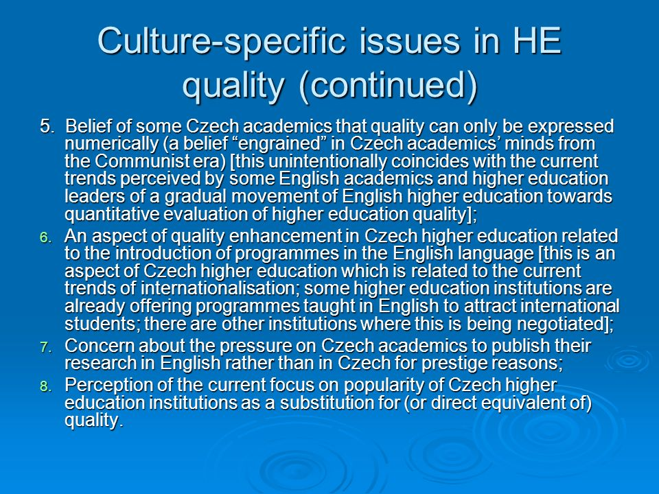 Culture-specific issues in HE quality (continued) 5.
