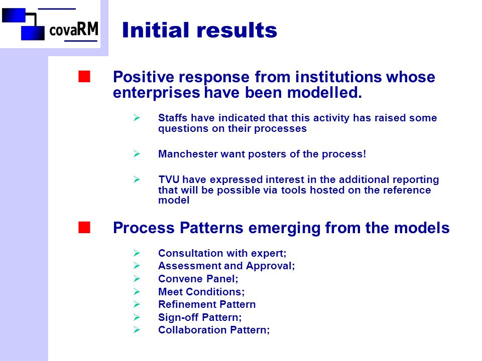 Initial results Positive response from institutions whose enterprises have been modelled.